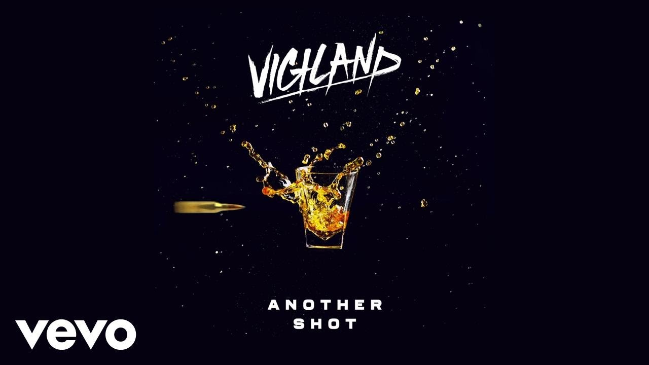 vigiland-another-shot-audio-vigilandvevo