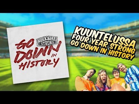 Kuuntelussa Four Year Strong - Go Down In History