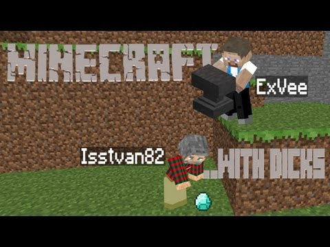 """Minecraft With Dicks: Side ExVee - 1x30 """"Completely Original Idea Do Not Steal"""""""