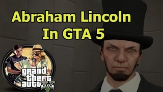 Abraham Lincoln GTA 5 Gameplay online HD