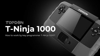 How to use TOPDON Key Programmer Immobilizer T-Ninja1000?