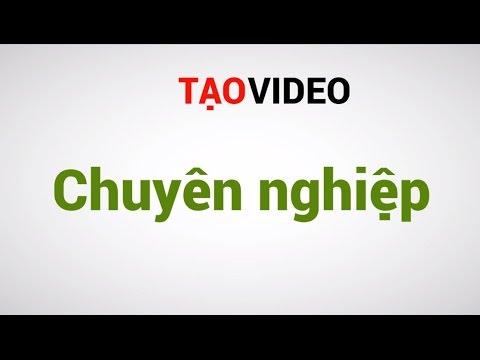 Hướng dẫn tạo Video quảng cáo chuyên nghiệp và miễn phí