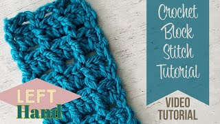 Crochet Block Stitch (Left Hand) Tutorial