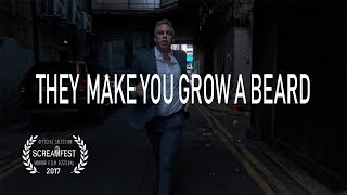 They Make You Grow a Beard | Funny Short Horror Film | Screamfest