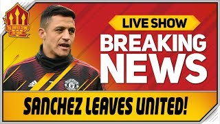 Alexis Sanchez Leaves Man Utd Man Utd News