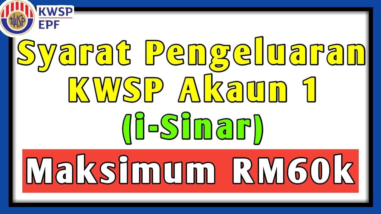 Syarat Syarat Pengeluaran Kwsp Akaun 1 I Sinar Youtube