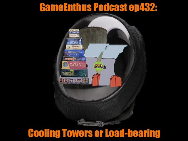 GameEnthus Podcast ep432: Cooling Towers or Load-bearing w/ Marcus Ross