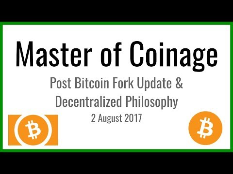 Post Bitcoin Fork Update and Decentralized Philosophy | 2 August 2017
