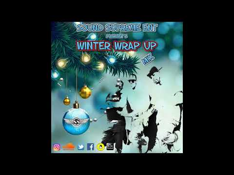 Sound Supreme Ent - Winter Wrap Up Mixx
