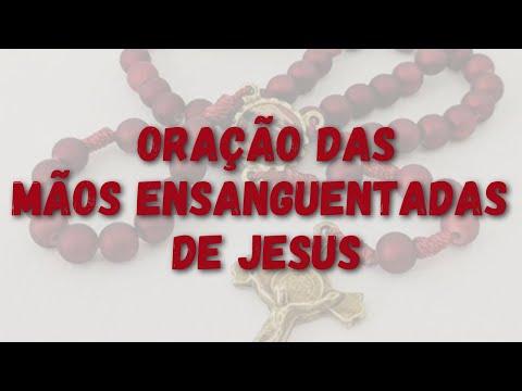 ORACAO MAOS ENSANGUENTADAS DE JESUS