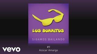 Los Bonnitos - Azúcar Amargo