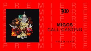 Migos - Call Casting | 300 Ent (Official Audio)