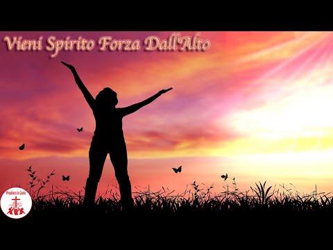 VIENI SPIRITO, FORZA DALL'ALTO testo Musica Cristiana e Canti Religiosi di Preghiera in Canto
