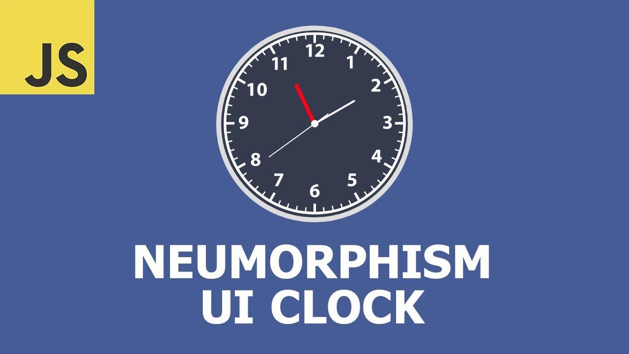 Create a Neumorphism UI Clock with Vanilla JavaScript
