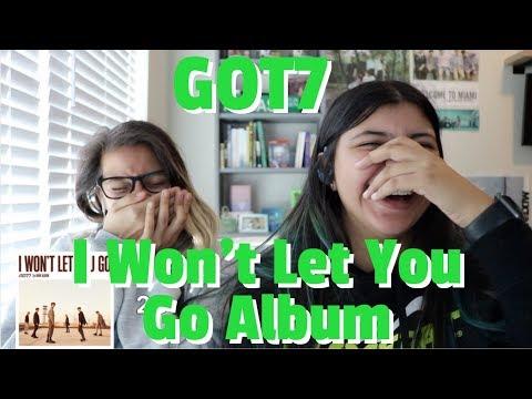 GOT7 'I Won't Let You Go' ALBUM REACTION!!!