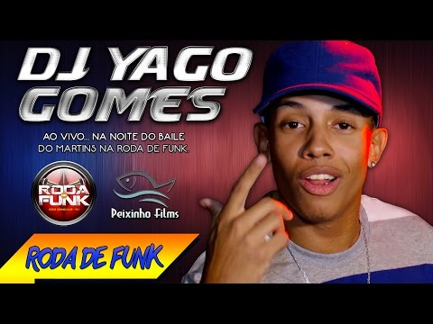 DJ Yago Gomes :: Noite do Baile do Martins ao vivo na Roda de Funk :: Áudio Disponível