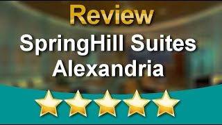 SpringHill Suites Alexandria Alexandria  Outstanding  5 Star Review by Diana W.