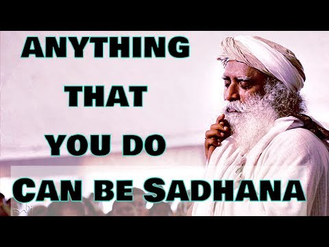 Sadhguru - If you are absolutely involved even BREATHING will become your sadhana