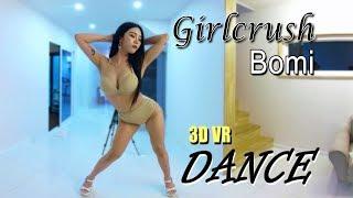 [3d vr] girlcrush 'bo-mi' dance
