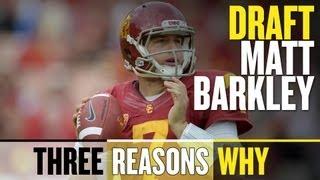 2013 NFL Draft: Draft Matt Barkley (Three Reasons Why)
