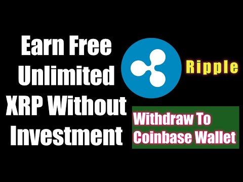 Earn Free XRP Without Investment | Unlimited Claim Instant Withdraw To Coinbase Wallet