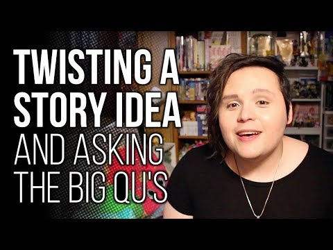 How I Twist a Story Idea (to Make it More Interesting)