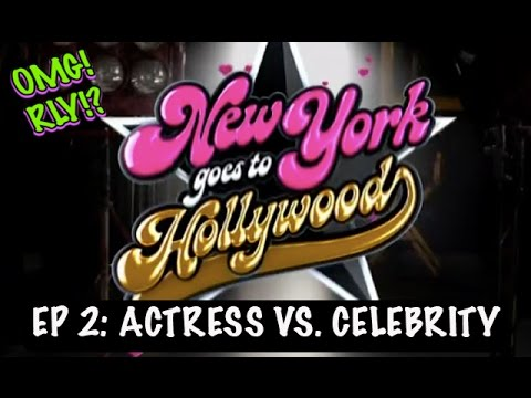 Actress vs. Celebrity   New York Goes To Hollywood   Episode 2   OMG!RLY!?