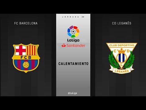 Calentamiento FC Barcelona vs CD Leganés