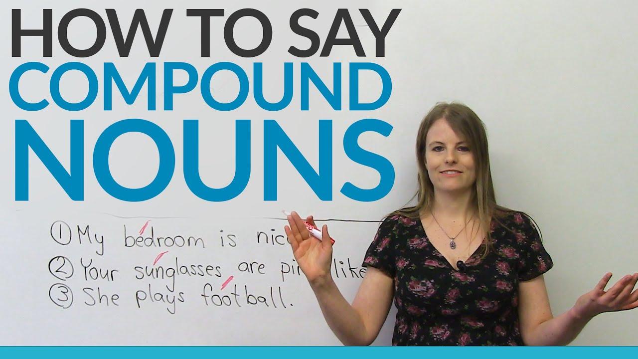 Sound like a Native Speaker: Compound Nouns - YouTube