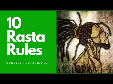 Rastafarian Rules Of Life: 10 Rastafarian, Rules, Laws & Regulations. Convert To Rastafari V4/7