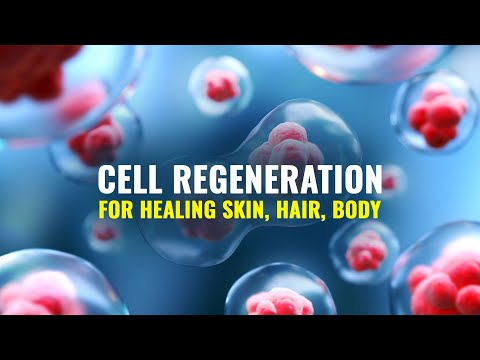 Cell Regeneration Music for Healing Skin, Hair, Body | Deep Relaxation and Meditation Music