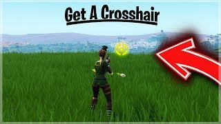 Fortnite How To Get A Crosshair In Fortnite THAT ACCTUALLY WORKS! Get a Reticle in Fortnite! (2019)