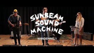 Sunbeam Sound Machine wandering, I - Sessions - Big Sound 2015