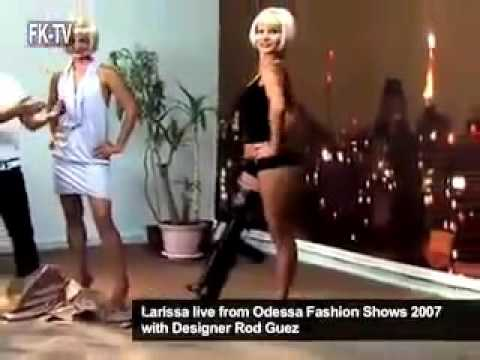 larissa live from odessa fashion showa 2007 with designer rod gues