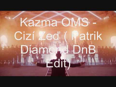 Kazma OMS - Cizí Zeď Patrik Diamond DnB Edit