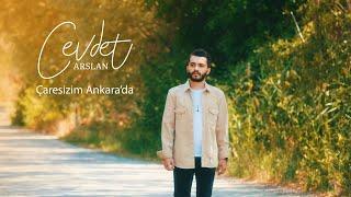 Cevdet Arslan - Çaresizim Ankara'da (Official Video)