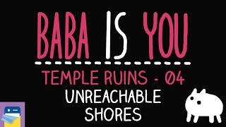 Baba Is You: Unreachable Shores - Temple Ruins Level 04 Walkthrough (by Arvi Teikari / Hempuli)