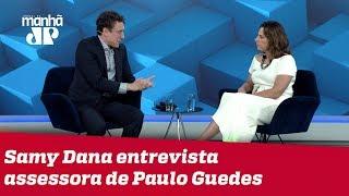 Reforma tributária: Samy Dana entrevista assessora de Paulo Guedes