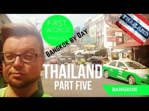 Thailand Travel Guide Part Five - First World Traveller hits Bangkok!