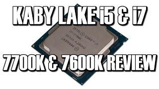 intel i5 7600 i7 7700k kaby lake z270 chipset review