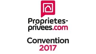 Proprietes-privees.com : Convention 2017