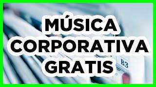 Música CORPORATIVA GRATIS para…