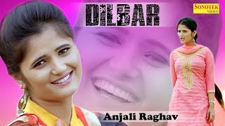 Dilbar | Anjali Raghav | Latest haryanvi songs haryanavi 2018 | Most Popular Haryanvi Dj Songs 2018