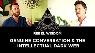 Genuine Conversation and the Intellectual Dark Web, Jordan Greenhall