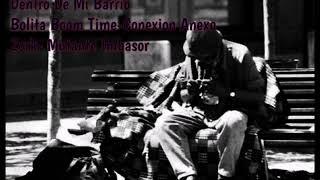Dentro De Mi Barrio X Zork -Conexion Anexo- Bolita Boom Time- Mutante Imbasor