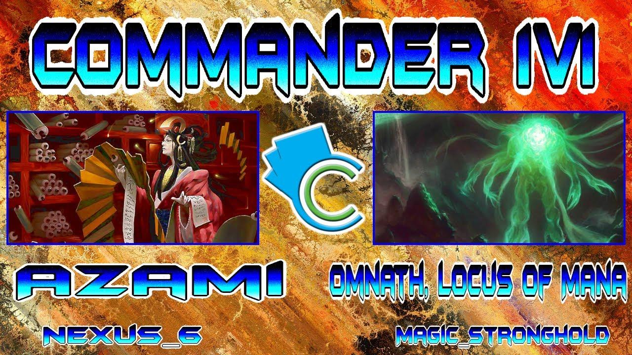 Commander 1v1 Azami Nexus6 Vs Omnath Locus Of Mana
