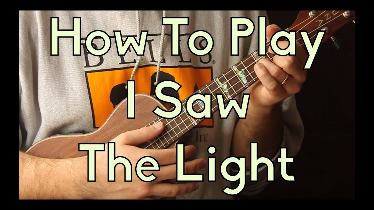 how to play i saw the light