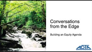 Conversations From The Edge 1 : Building An Equity Agenda