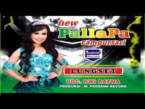 Lungset  - New Pallapa - Dwi Ratna [ Official ]