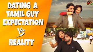 Dating A Tamil Guy | Expectations Vs Reality | Sillaakki Dumma